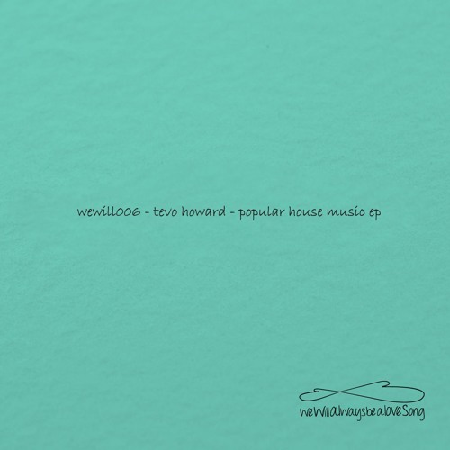 Wewill006 - Tewo Howard - popular house music ep